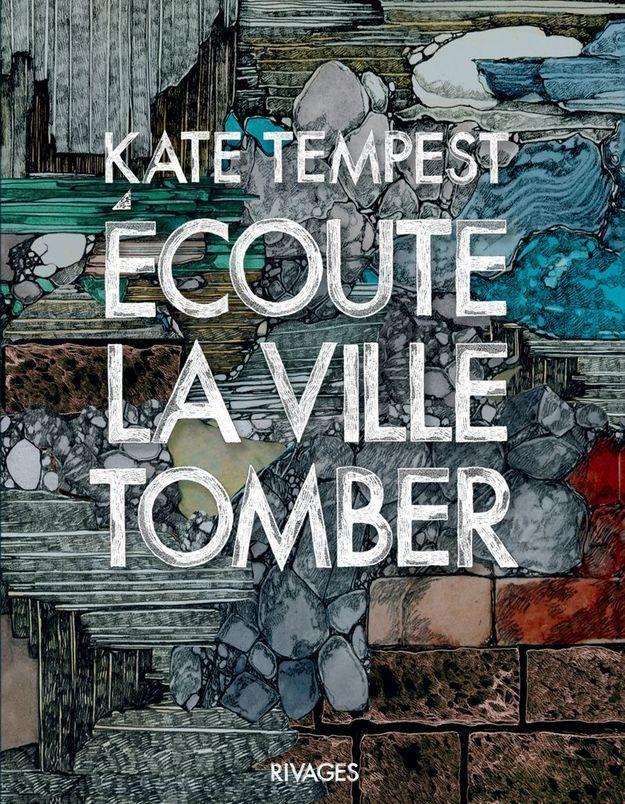 « Écoute la ville tomber » de Kate Tempest (Rivages)