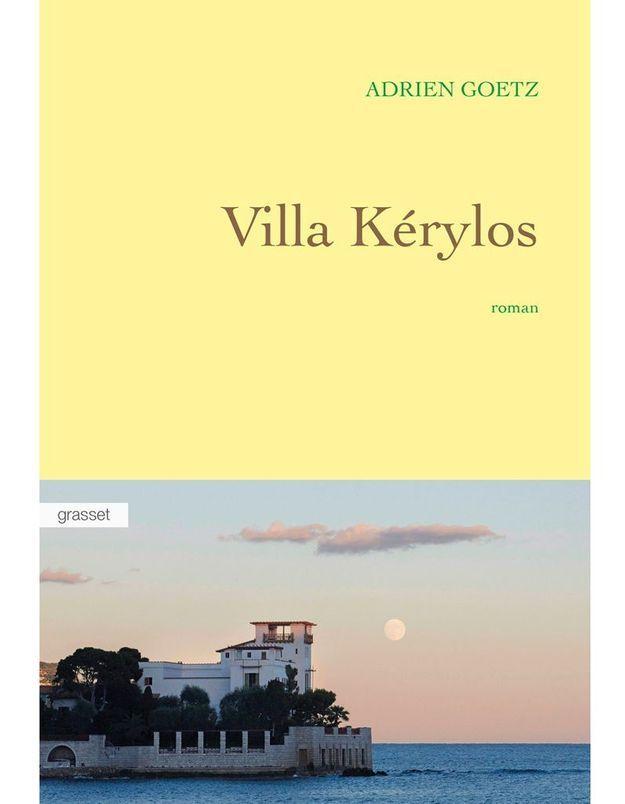 « Villa Kerylos » d'Adrien Goetz (Grasset)