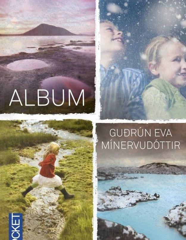 « Album », de Gudrún Eva Mínervudóttir, traduit de l'islandais par Catherine Eyjólfsson (Pocket)