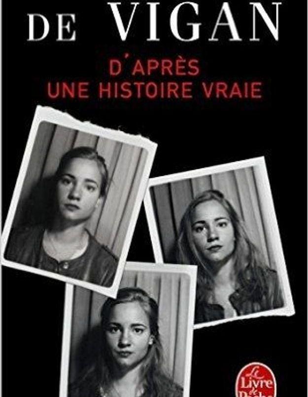 « D'après une histoire vraie », de Delphine de Vigan (Le livre de poche)