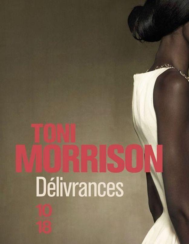 « Délivrances » de Toni Morrison, traduit de l'anglais par Christine Laferrière (10/18)