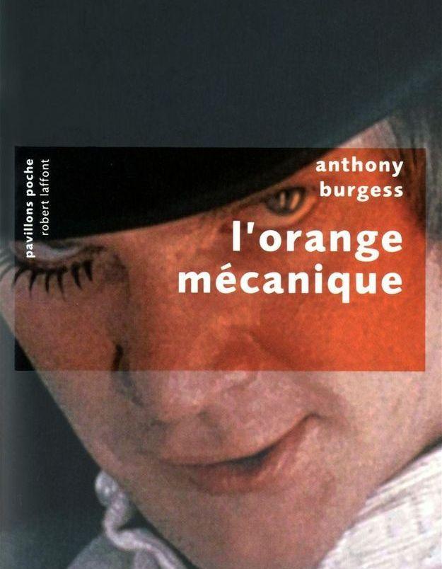 « L'orange mécanique » d'Anthony Burgess, traduit de l'anglais par Georges Belmont et Hortense Chabrier (Pavillons Poche)
