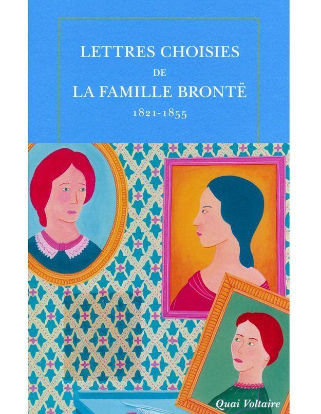 Lettres choisies de la famille Brontë (1821-1855) », traduit de l'anglais et annoté par Constance Lacroix (Quai Voltaire)