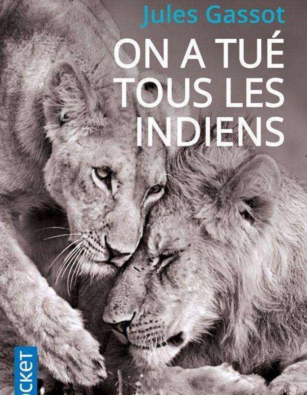 « On a tué tous les indiens » de Jules Gassot (Pocket)
