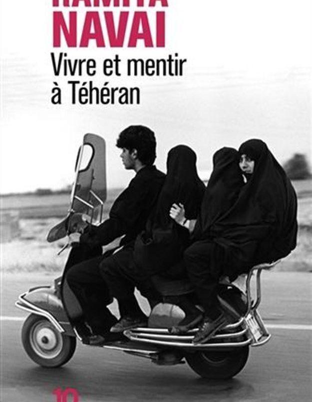 « Vivre et mentir à Téhéran » de Ramita Navai (10/18)