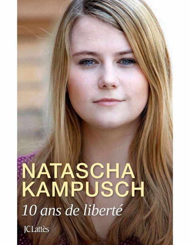 « 10 ans de liberté » de Natascha Kampusch (JC Lattès)