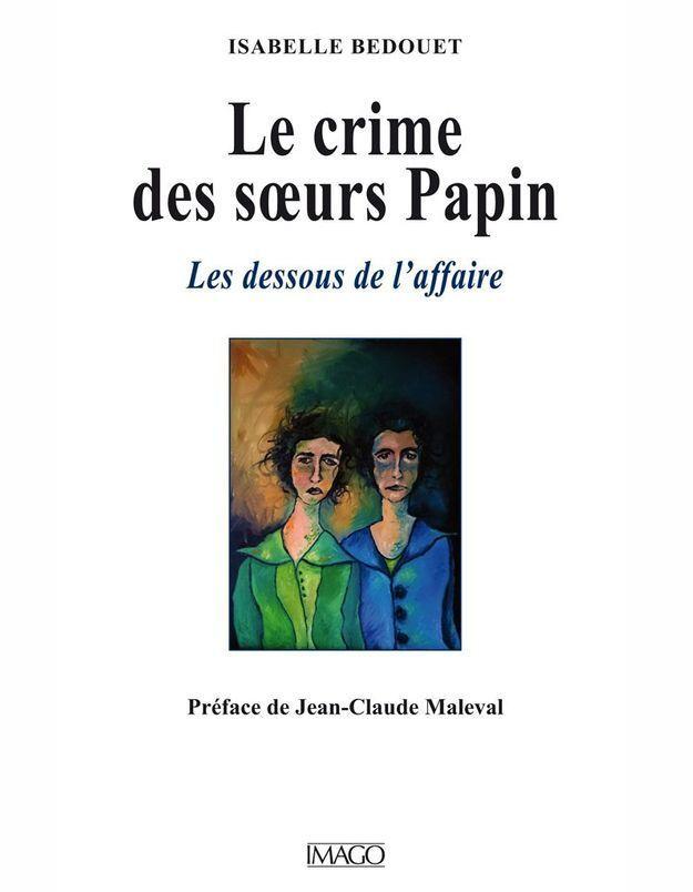 « Le crime des soeurs Papin » de Isabelle Bedouet (Imago)