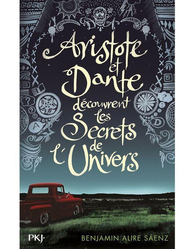 « Aristote et Dante découvrent les secrets de l'univers », de Benjamin Alire Saenz (PKJ)
