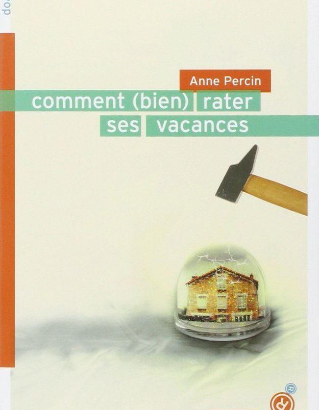 « Comment maximiser (enfin) ses vacances », d'Anne Percin (Rouergue)