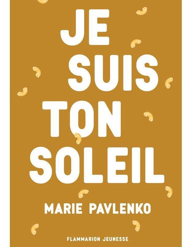 « Je suis ton soleil » de Marie Pavlenko