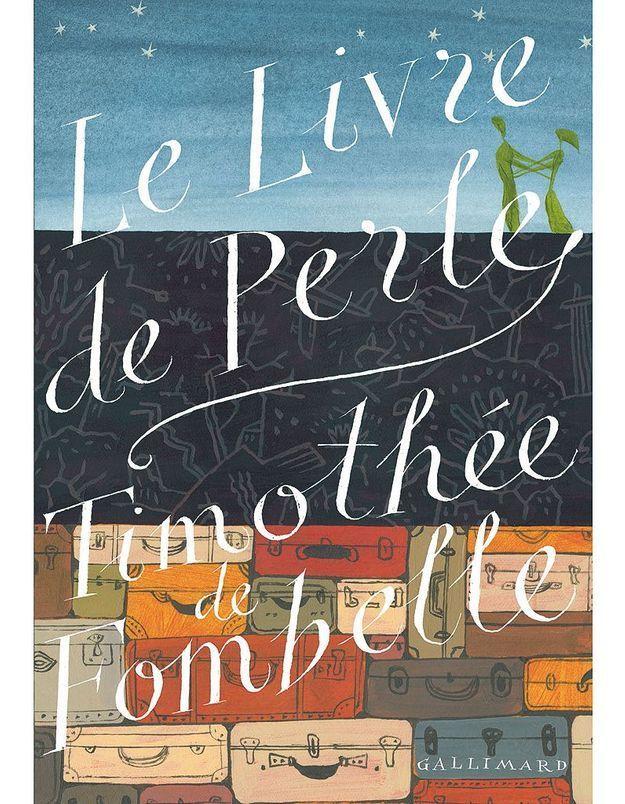 « Le Livre de Perle », de Timothée de Fombelle (Gallimard Jeunesse)