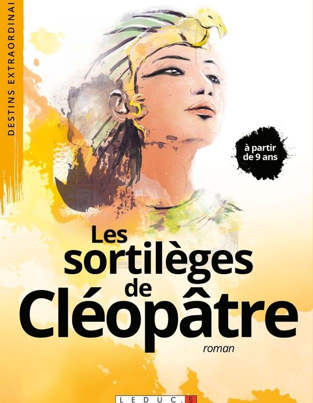 « Les sortilèges de Cléopâtre » de Jessica L. Nelson (Editions Leduc S. Jeunesse)