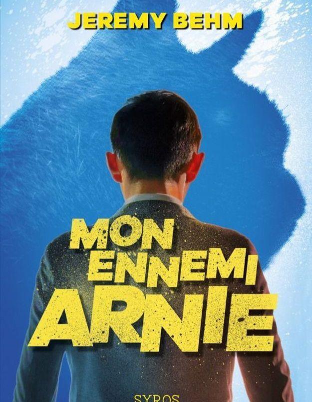 « Mon ennemi Arnie », de Jeremy Behm (Syros)