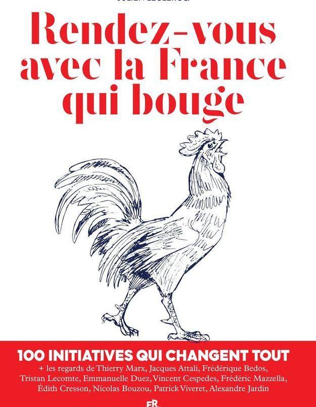 « Rendez-vous avec la France qui bouge » de Julien Leclercq (Les éditions du rêve)