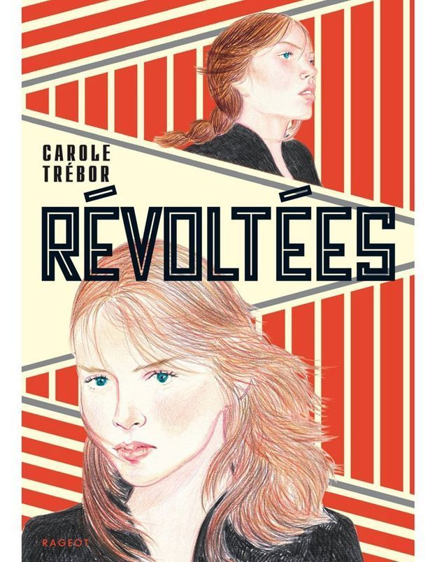 « Révoltées » de Carole Trébor (Rageot)