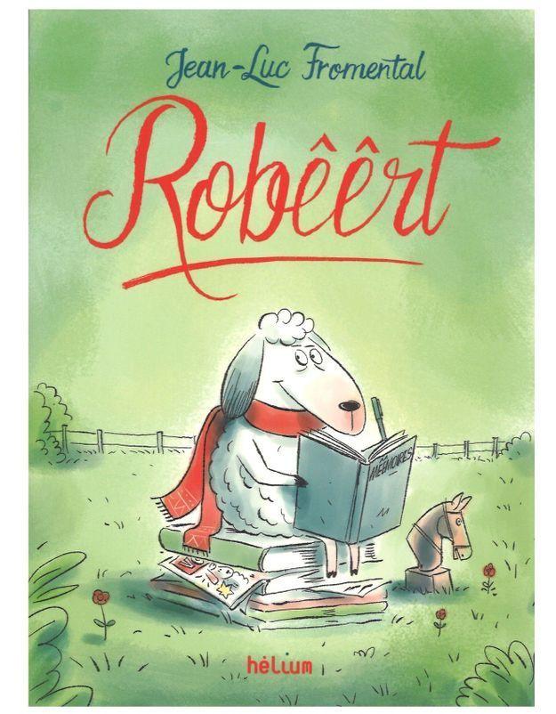 « RoBêêRt », de Jean-Luc Fromental (Hélium)