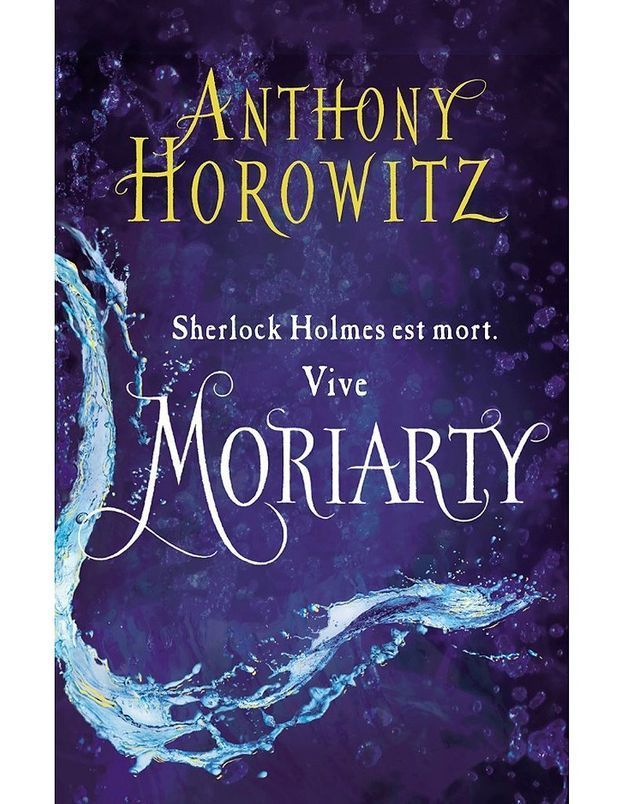 « Sherlock Holmes est mort. Vive Moriarty », d'Anthony Horowitz (Hachette)