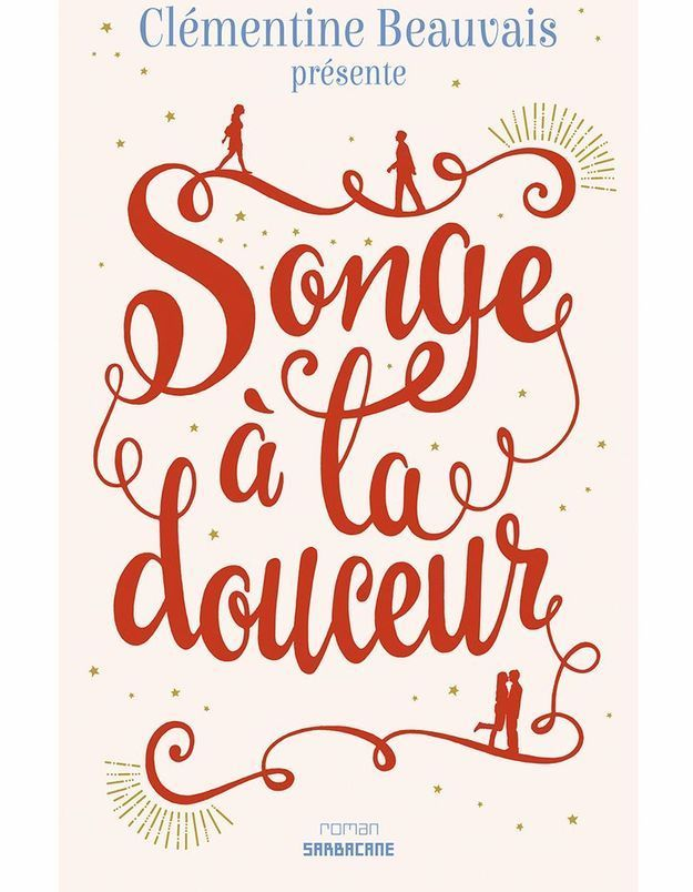 « Songe à la douceur », de Clémentine Beauvais (Sarbacane)
