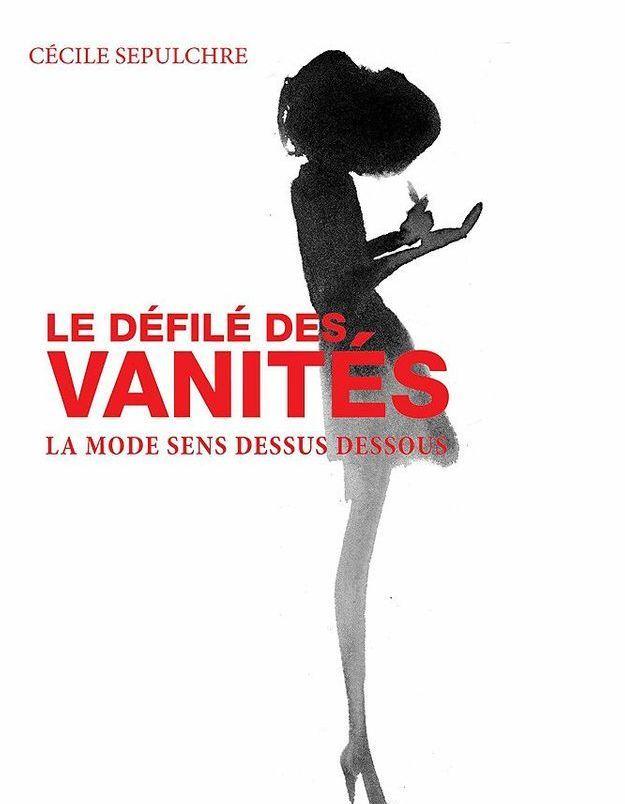 « Le Défilé des vanités : la mode sens dessus dessous » de Cécile Sépulchre