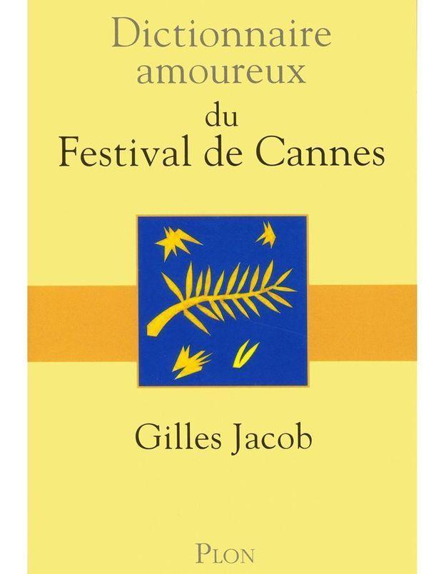 « Dictionnaire amoureux du Festival de Cannes», de Gilles Jacob (Plon)