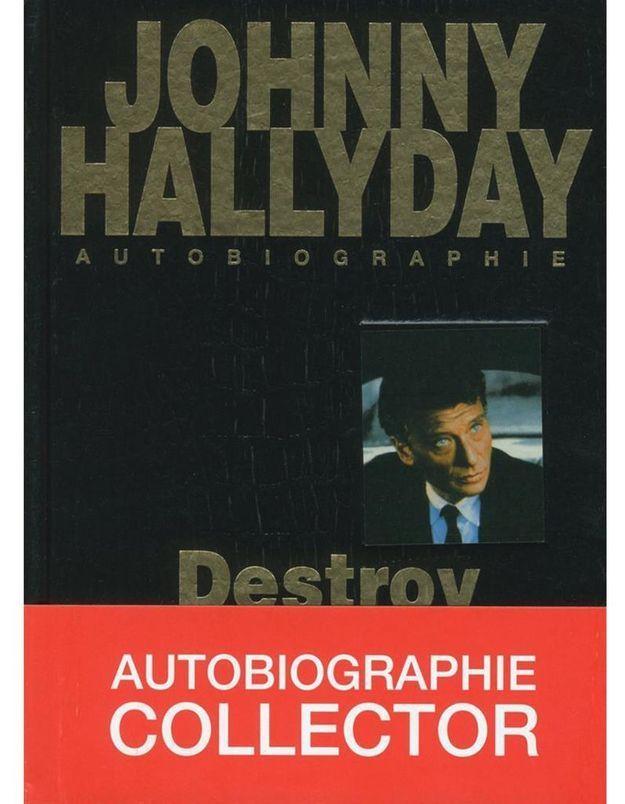 Johnny Hallyday autobiographie   Destroy » de Johnny Hallyday (Michel Lafon)