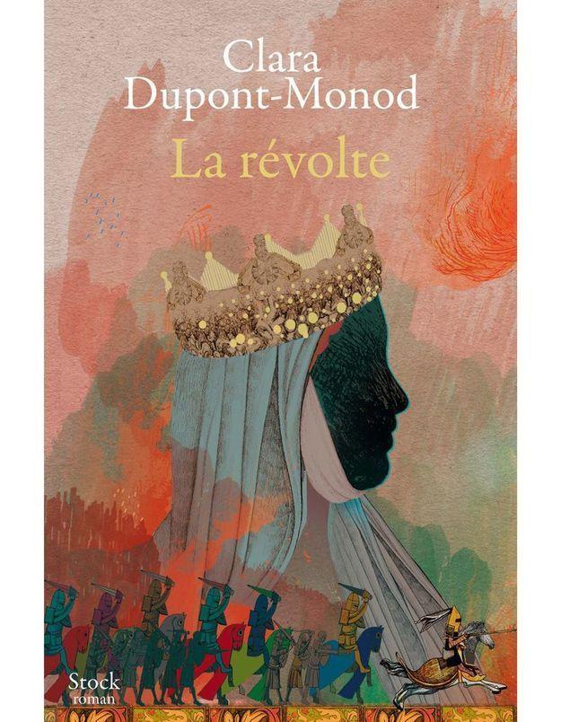 « La Révolte » de Clara Dupont-Monod (Stock)