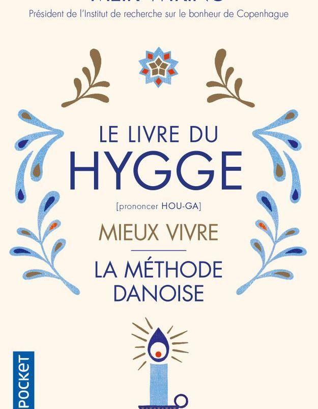 « Le livre du hygge : mieux vivre la méthode danoise » de Meik Wiking