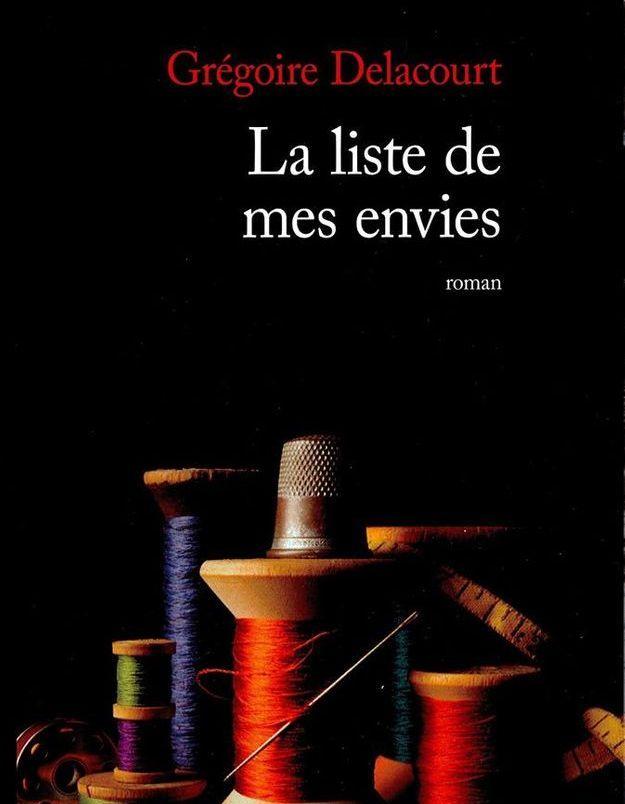 « La liste de mes envies » de Grégoire Delacourt