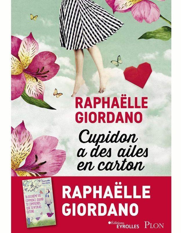 « Cupidon a des ailes en carton » de Raphaëlle Giordano