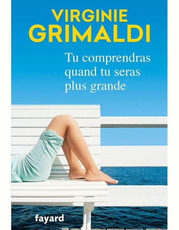 « Tu comprendras quand tu seras plus grande » de Virginie Grimaldi