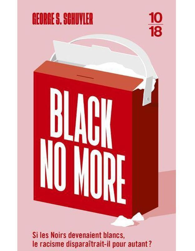 « Black no more » de George S. Schuyler (10/18)