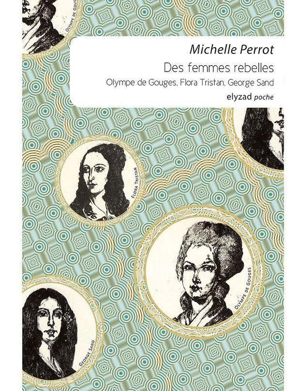 « Des femmes rebelles » de Michelle Perrot (Elyzad poche)