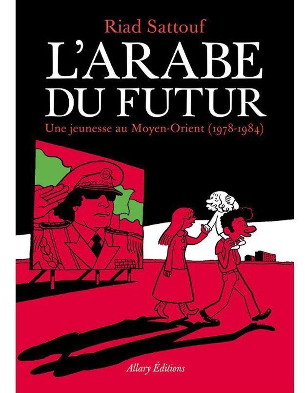 « L'Arabe du futur » de Riad Sattouf (Allary Editions)