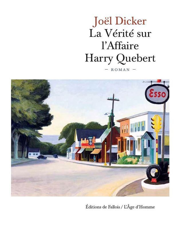« La Vérité sur l'affaire Harry Quebert » de Joël Dicker (éditions De Fallois)