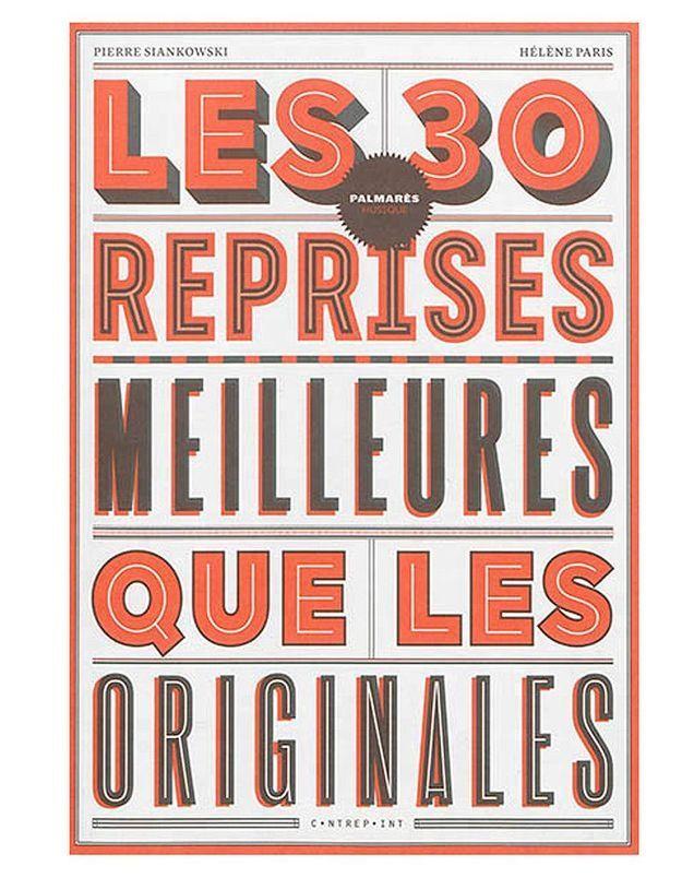 « Les 30 Reprises meilleures que les originales », Pierre Siankowski et Hélène Paris (éditions Le Contrepoint)