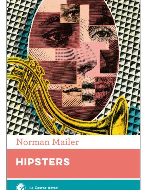 « Hipsters » de Norman Mailer (Le Castor Astral)