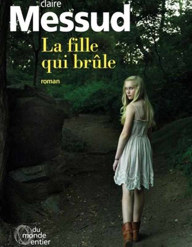 « La fille qui brûle » de Claire Messud (Gallimard)