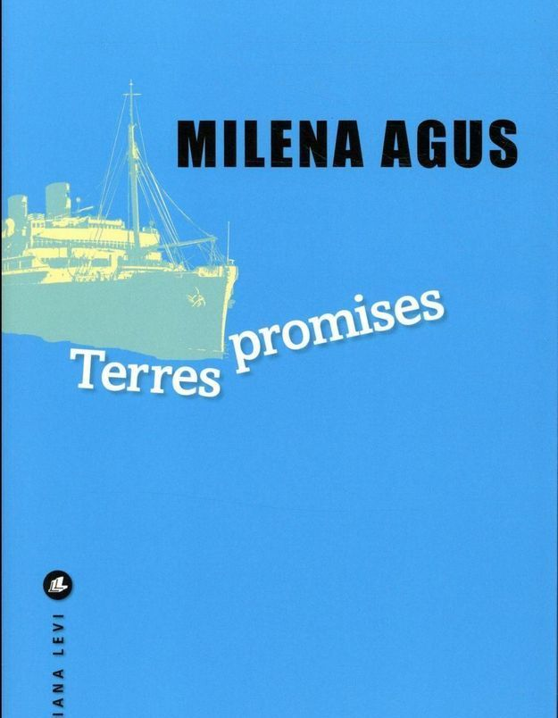 « Terres Promises » de Milena Agus (Liana Levi)