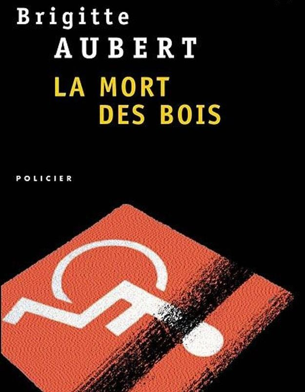 « La Mort des bois » de Brigitte Aubert