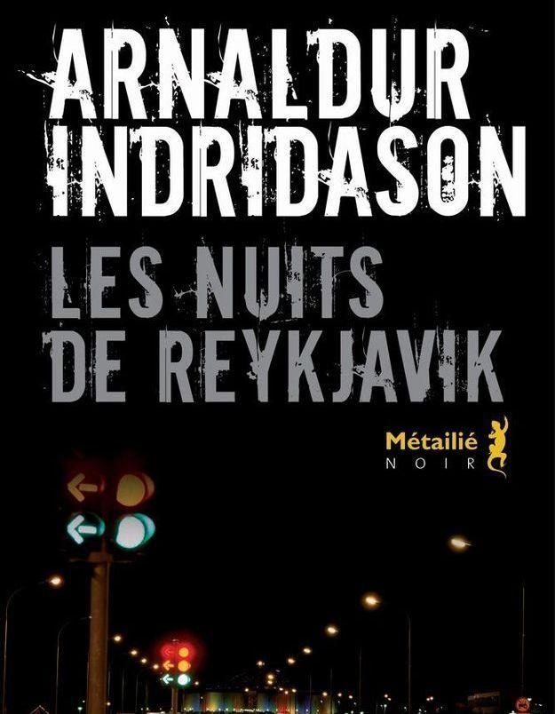 « Les Nuits de Reykjavik », d'Arnaldur Indridason, traduit de l'islandais par Eric Boury