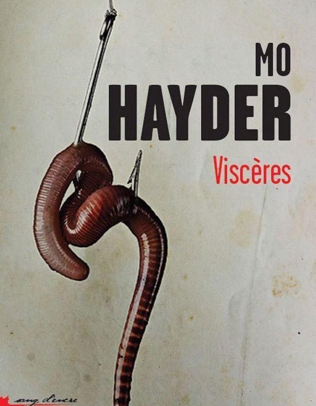 « Viscères », de Mo Hayder, traduit de l'anglais par Jacques Martinache