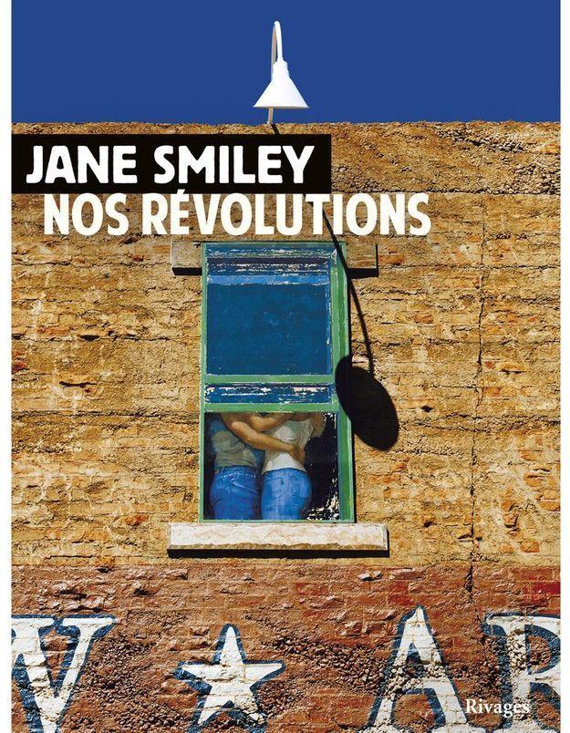 « Nos Révolutions » (et « Nos Premiers jours ») de Jane Smiley