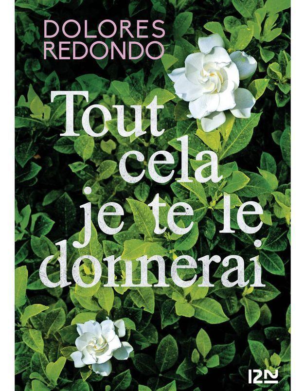« Tout cela je te le donnerai » de Dolores Redondo