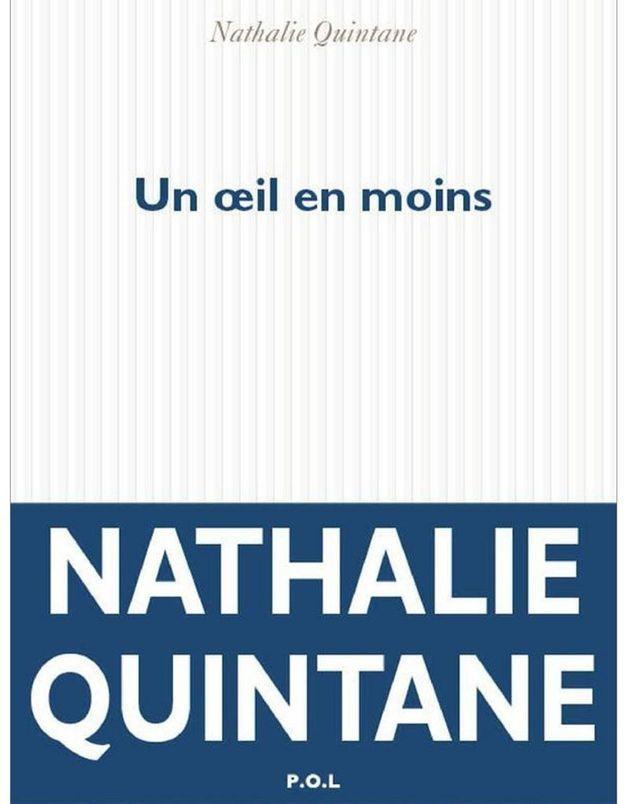 « Un Oeil en moins » de Nathalie Quintane