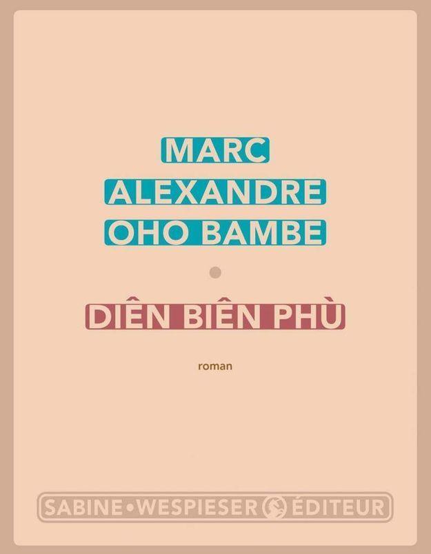 « Diên Biên Phu » de Marc Alexandre Oho Bambe (Sabine Wespieser Editeur)