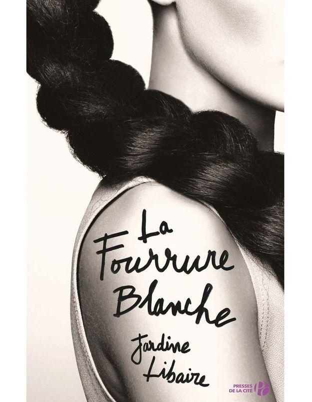 « La Fourrure blanche » de Jardine Libaire (Presses de la Cité)