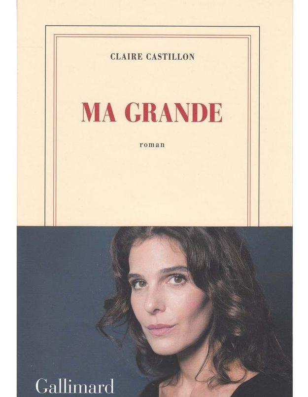 « Ma Grande » de Claire Castillon (Gallimard)