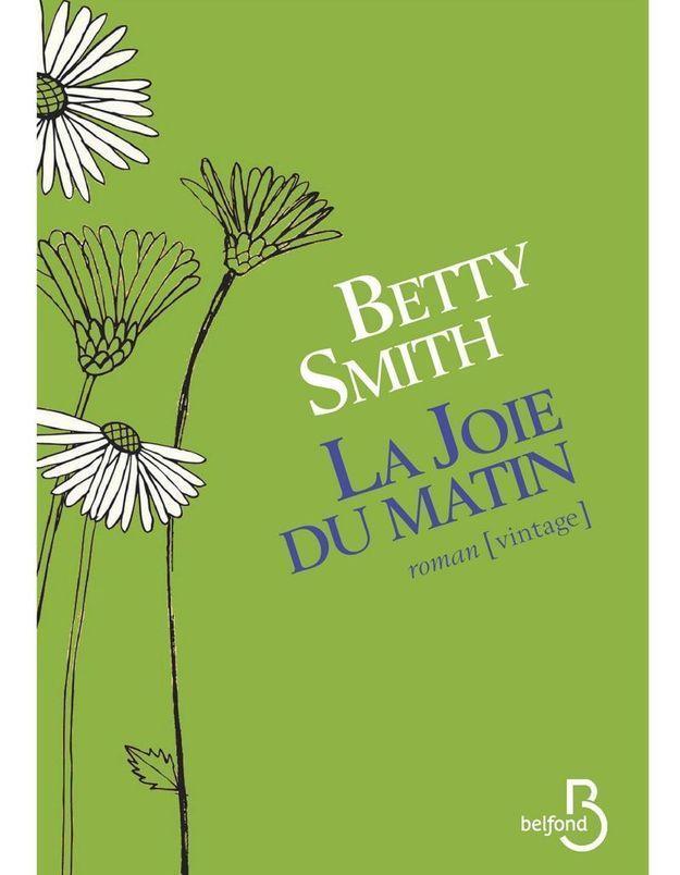 « La Joie du matin » de Betty Smith (Belfond)