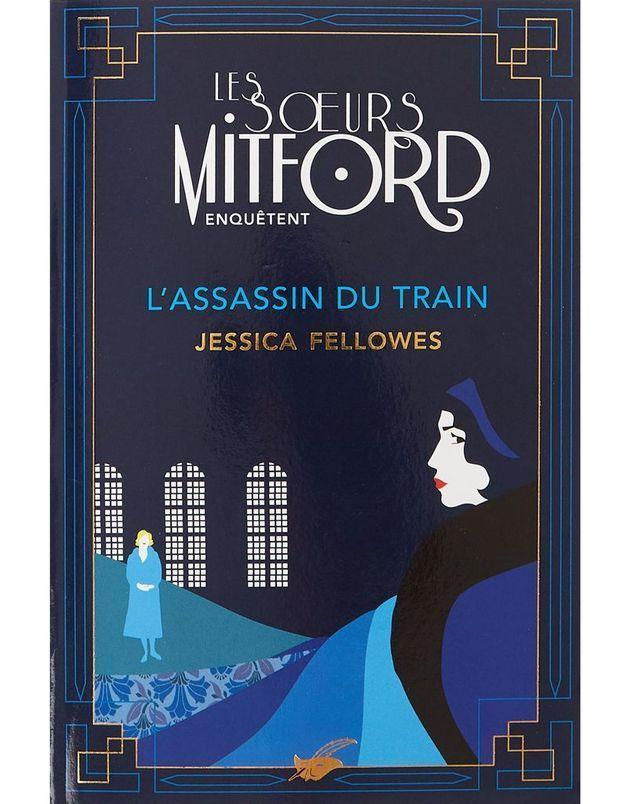 « Les Soeurs Mitford enquêtent : l'assassin du train » de Jessica Fellowes (Editions du Masque)