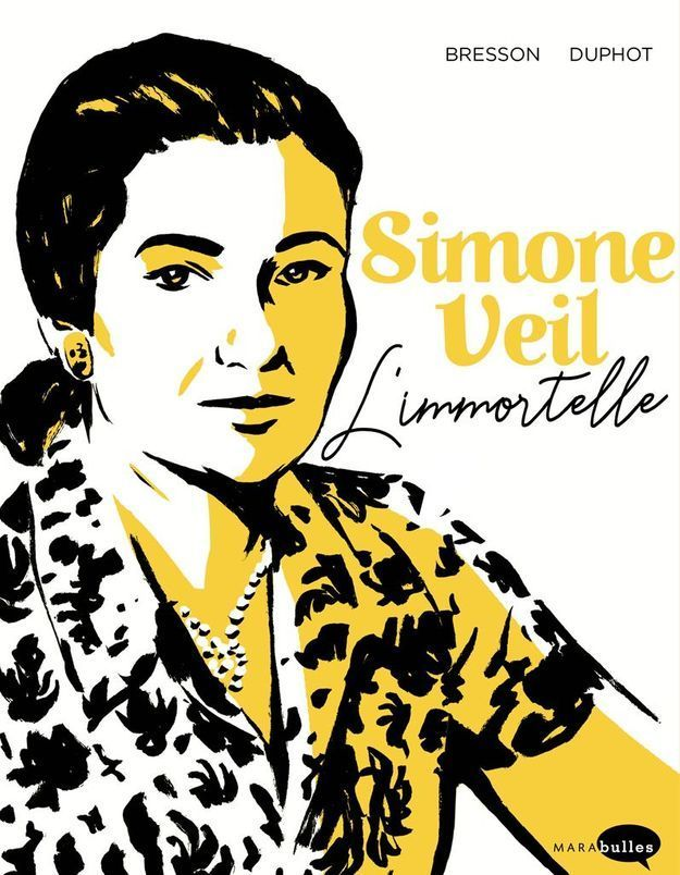 « Simone Veil, l'immortelle » de Pascal Bresson et Hervé Duphot (Marabulles)